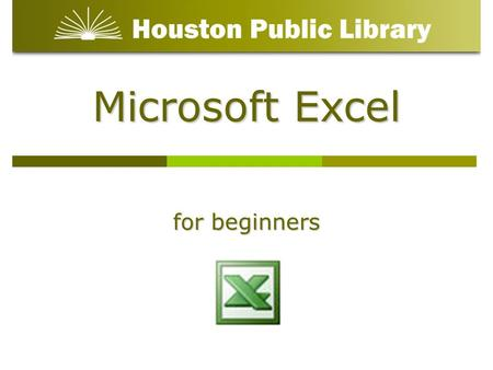 Microsoft Excel for beginners. What a spreadsheet is and why you might want one Basic Excel operations How to build a simple spreadsheet Class Objectives: