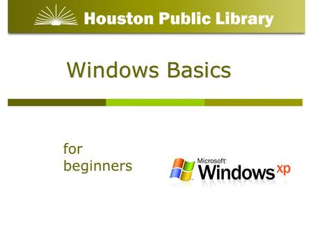 Windows Basics for beginners. To define an Operating System To operate in a Windows environment To understand a Windows desktop To run software from the.