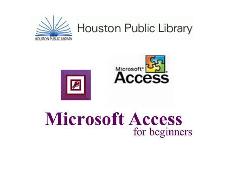 Microsoft Access for beginners. What is a Database? Collection of information related to a particular subject or purpose Computer databases try to organize.