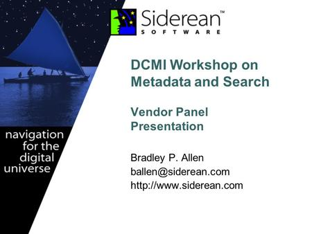 DCMI Workshop on Metadata and Search Vendor Panel Presentation Bradley P. Allen