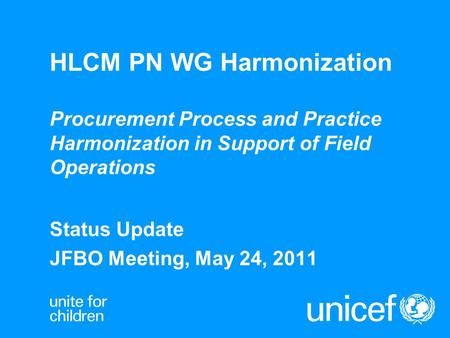 HLCM PN WG Harmonization Procurement Process and Practice Harmonization in Support of Field Operations Status Update JFBO Meeting, May 24, 2011.