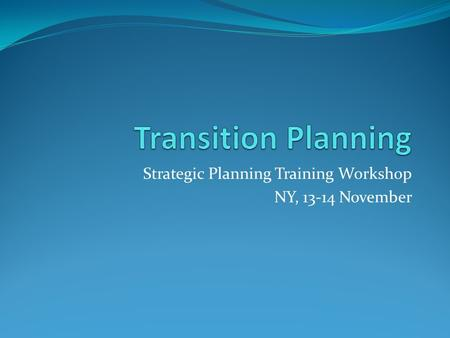 Strategic Planning Training Workshop NY, 13-14 November.