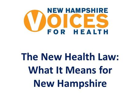 The New Health Law: What It Means for New Hampshire.