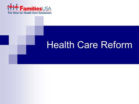 Health Care Reform. Health Care Reform Is For Everyone The Uninsured 86.7 million non-elderly Americans were uninsured for one month or more during 2007-2008.