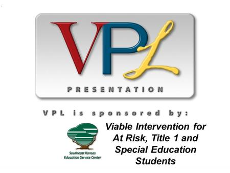 Viable Intervention for At Risk, Title 1 and Special Education Students.