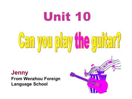 Unit 10 Jenny From Wenzhou Foreign Language School.