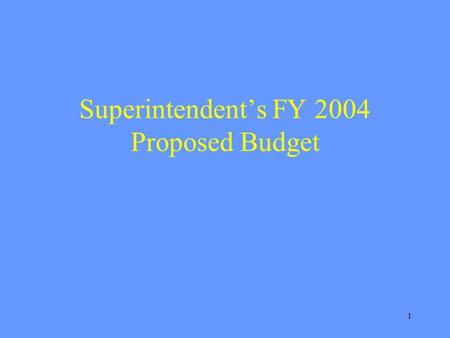 1 Superintendents FY 2004 Proposed Budget. 2 Where We Started Moderate county revenue growth – 7% Over $1.2 billion state budget deficit Continued student.