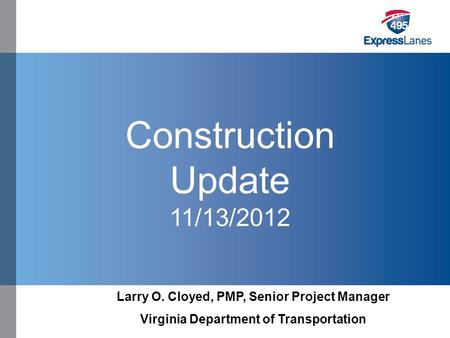Click to edit Master title style »Click to edit Master text styles –Second level Third level –Fourth level Fifth level Construction Update 11/13/2012 Larry.