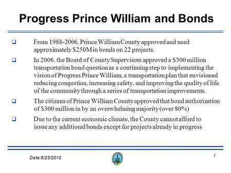 Prince William County Government Prince William County Department of Transportation Road Program DATA June 23, 2010.