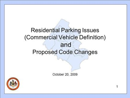 Residential Parking Issues (Commercial Vehicle Definition) and Proposed Code Changes October 20, 2009 1.