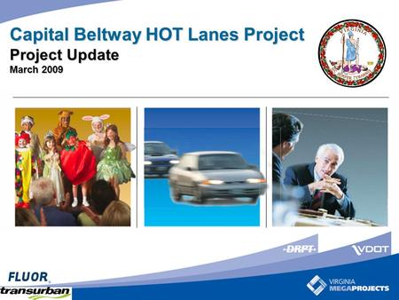 Capital Beltway HOT Lanes Project Project Update March 2009.