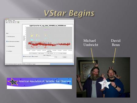 David Benn Michael Umbricht. intended to be an easy-to-use variable star data visualization and analysis tool; a SourceForge project; still in progress;