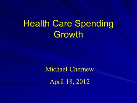 Health Care Spending Growth