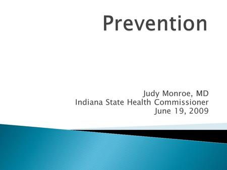 Judy Monroe, MD Indiana State Health Commissioner June 19, 2009.