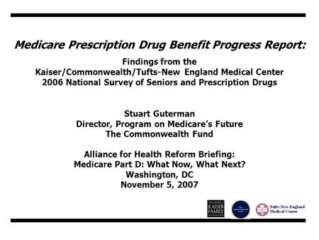 Medicare Prescription Drug Benefit Progress Report: Findings from the Kaiser/Commonwealth/Tufts-New England Medical Center 2006 National Survey of Seniors.
