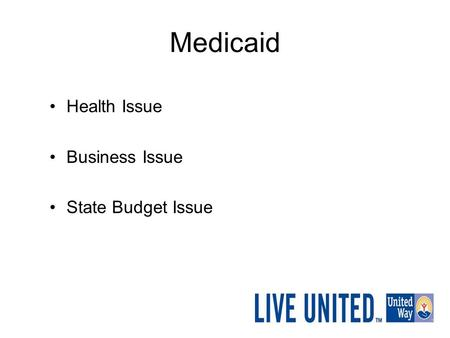 Medicaid Health Issue Business Issue State Budget Issue.