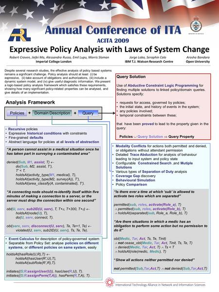 Recursive policies Expressive historical conditions with constraints Fine-grained defaults Abstract language for policies at all levels of abstraction.