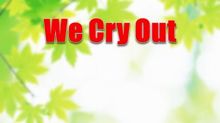 We Cry Out.