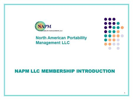 NAPM LLC MEMBERSHIP INTRODUCTION