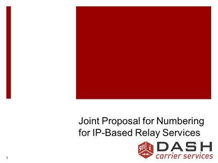 11 Joint Proposal for Numbering for IP-Based Relay Services.