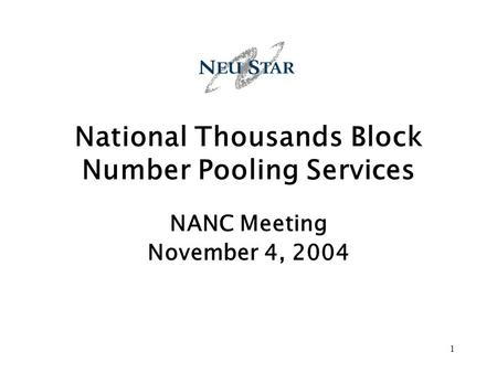 1 National Thousands Block Number Pooling Services NANC Meeting November 4, 2004.