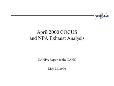 April 2000 COCUS and NPA Exhaust Analysis NANPA Report to the NANC May 23, 2000.