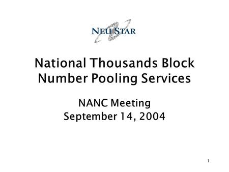 1 National Thousands Block Number Pooling Services NANC Meeting September 14, 2004.