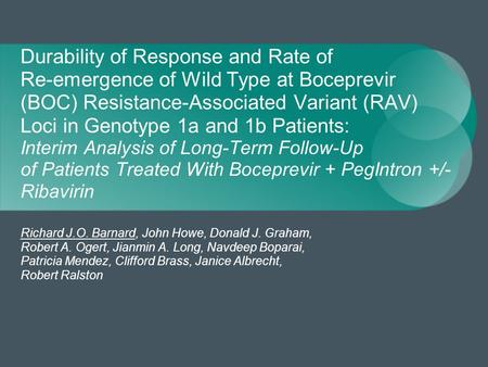 Durability of Response and Rate of Re-emergence of Wild Type at Boceprevir (BOC) Resistance-Associated Variant (RAV) Loci in Genotype 1a and 1b Patients: