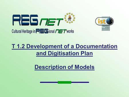 T 1.2 Development of a Documentation and Digitisation Plan Description of Models.