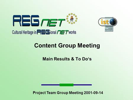 Content Group Meeting Main Results & To Dos Project Team Group Meeting 2001-09-14.