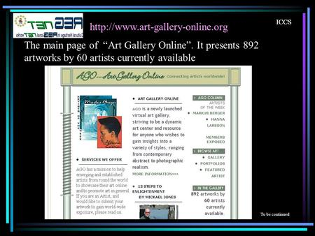 ICCS  ICCS To be continued The main page of Art Gallery Online. It presents 892 artworks by 60 artists currently available.