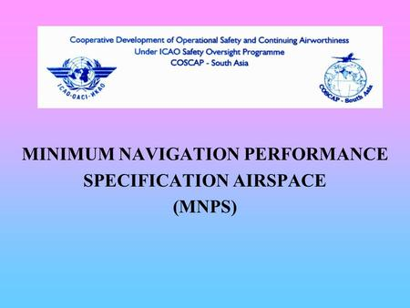 MINIMUM NAVIGATION PERFORMANCE SPECIFICATION AIRSPACE (MNPS)