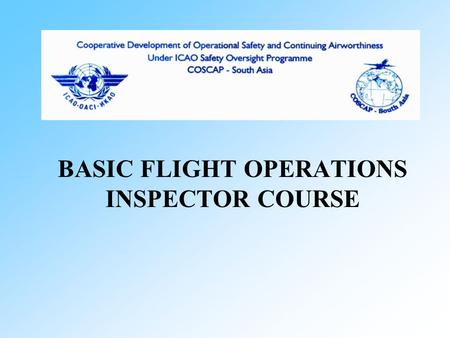 BASIC FLIGHT OPERATIONS INSPECTOR COURSE