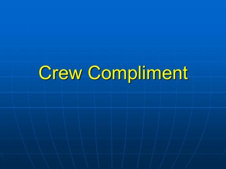 Crew Compliment. OBJECTIVES The importance of Safety & the effects of reduce crew.