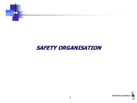 1 SAFETY ORGANISATION. 2 Safety Organisation 3 Safety Organisation - Regulator.