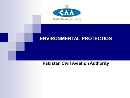 ENVIRONMENTAL PROTECTION Pakistan Civil Aviation Authority.
