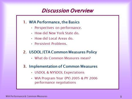 WIA Performance and Common Measures Where are we now? by Anthony L. Joseph, Ph.D. Program Manager Workforce Development & Training Division, NYSDOL.