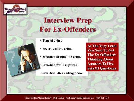Developed For Queens Library – Dick Gaither – Job Search Training Systems, Inc. – (800) 361-1613 Type of crime Severity of the crime Situation around the.