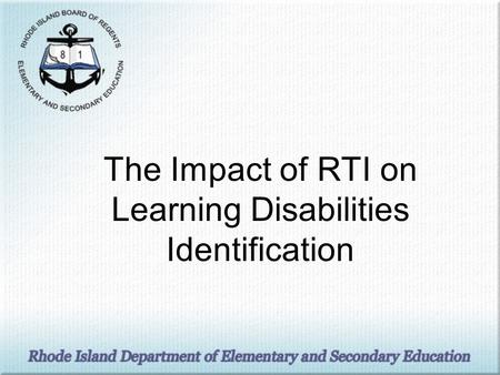 The Impact of RTI on Learning Disabilities Identification.