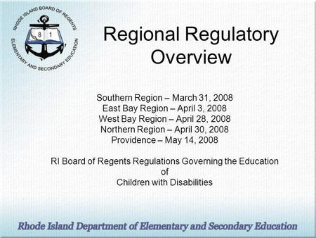 Regional Regulatory Overview Southern Region – March 31, 2008 East Bay Region – April 3, 2008 West Bay Region – April 28, 2008 Northern Region – April.