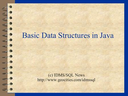 Basic Data Structures in Java (c) IDMS/SQL News