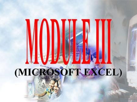 (MICROSOFT EXCEL). Is a spreadsheet application designed to take advantage of the windows graphical interface MICROSOFT EXCEL.