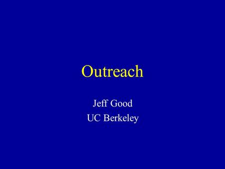 Outreach Jeff Good UC Berkeley. OLAC's Needs Maximal involvement from the whole community –The more data providers involved the more useful the services.