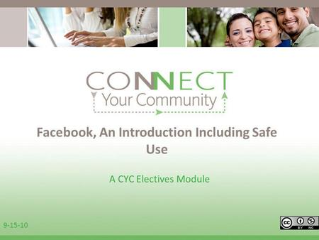 Facebook, An Introduction Including Safe Use A CYC Electives Module 9-15-10.