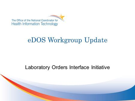 EDOS Workgroup Update Laboratory Orders Interface Initiative.