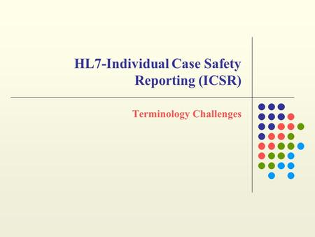 HL7-Individual Case Safety Reporting (ICSR)
