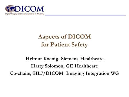 Aspects of DICOM for Patient Safety