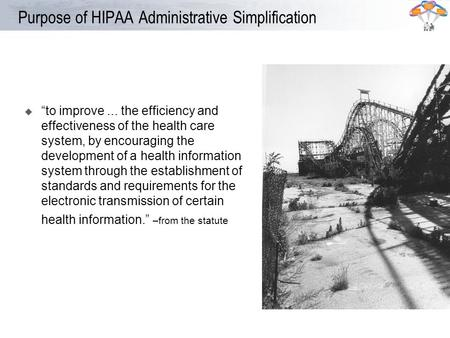 Purpose of HIPAA Administrative Simplification