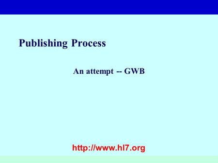 Publishing Process An attempt -- GWB.