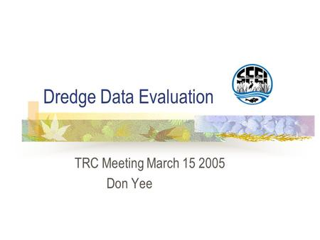 Dredge Data Evaluation TRC Meeting March 15 2005 Don Yee.